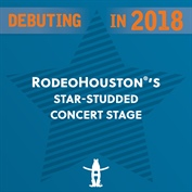 RODEOHOUSTON® TO REVEAL CUSTOM, WORLD-CLASS  CONCERT STAGE IN 2018