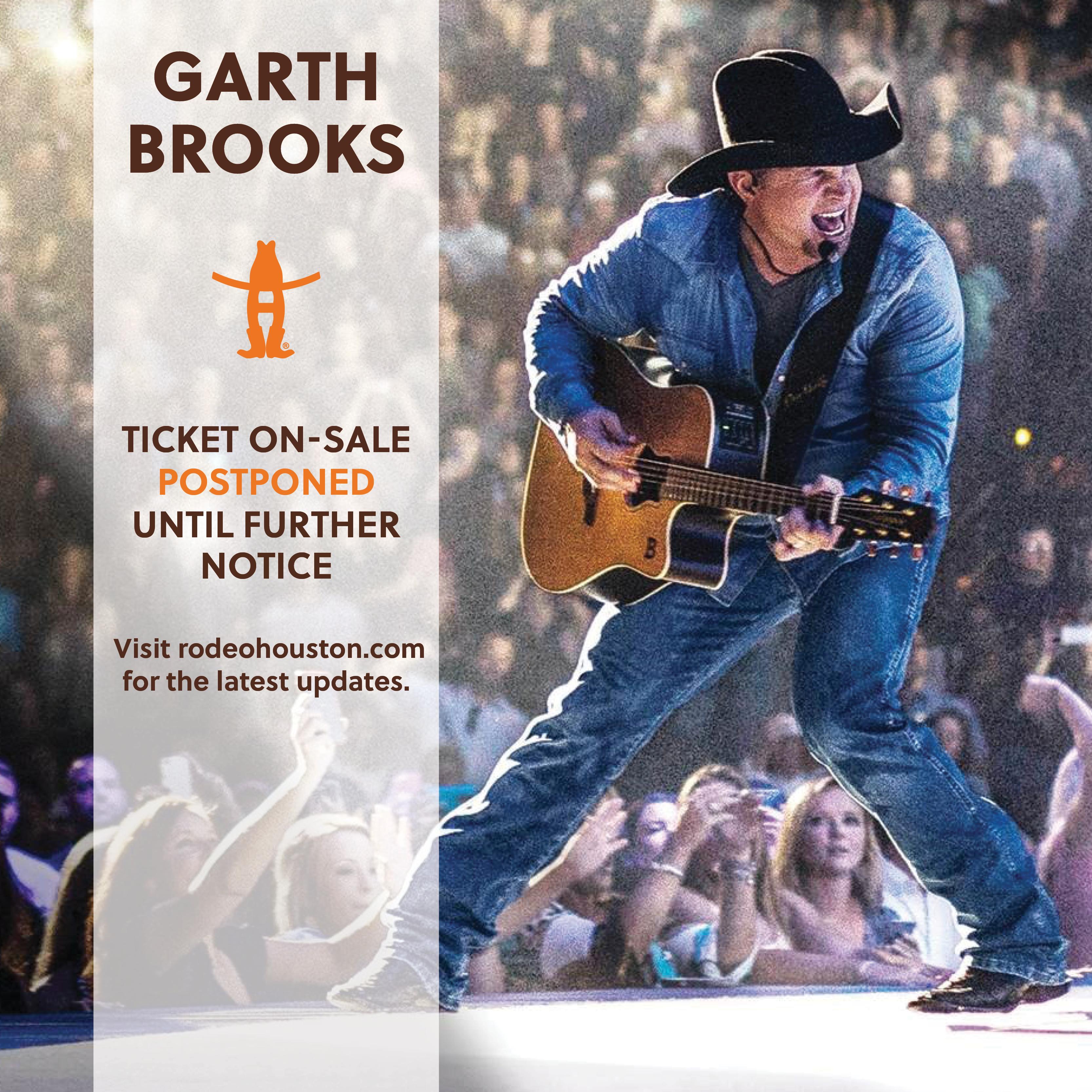 Garth Brooks Ticket On Sale Postponed Houston Livestock